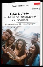 Retail & Vidéo : les chiffres de l'engagement sur Facebook