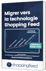 Migrer vers la technologie Shopping Feed