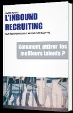 Inbound Recruiting : comment attirer les meilleurs talents ?