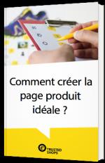 Comment créer la page produit idéale ?