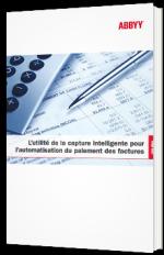 L'utilité de la capture intelligente pour l'automatisation du paiement des factures