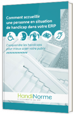 Comment accueillir une personne en situation de handicap dans votre ERP