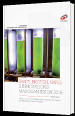 Santé, biotech, nano, 3 innovations marquantes en 2015