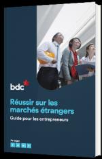 Réussir sur les marchés étrangers - Guide pour les entrepreneurs