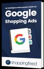 Les techniques modernes pour vendre sur Google Shopping Ads