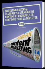 Marketing éditorial : élaborer sa stratégie de contenu et produire les contenus pour la déployer