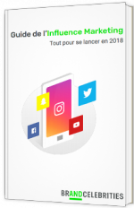 Guide de l'Influence Marketing : tout pour se lancer en 2018
