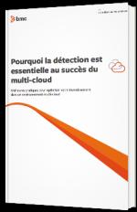 Pourquoi la détection est essentielle au succès du multi-cloud
