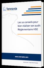 Les 10 conseils pour bien réaliser son audit Réglementaire HSE