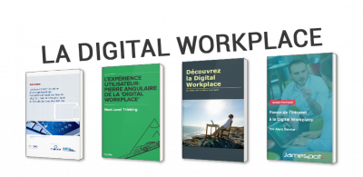 La Digital Workplace : l'Intranet de demain