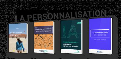 La personnalisation : une aubaine à exploiter, mais avec modération